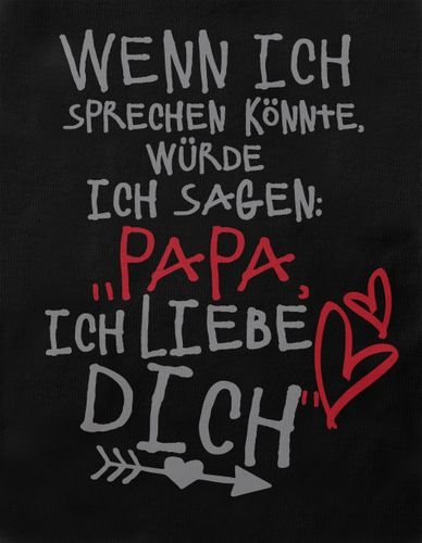 Baby / Kinder T-Shirt Wenn ich sprechen könnte würde ich sagen: Papa ich liebe Dich