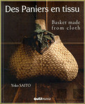 Quiltmania: Des Paniers en tissu - Basket made from cloth - Yoko Saito 001