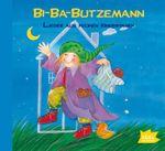 Bi-Ba-Butzemann. Lieder aus frühen Kindertagen