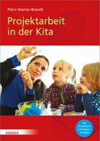 Projektarbeit in der Kita - Mit Checklisten und Kopiervorlagen