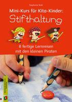 Mini-Kurs für Kita-Kinder: Stifthaltung - 8 fertige Lernreisen mit den kleinen Piraten