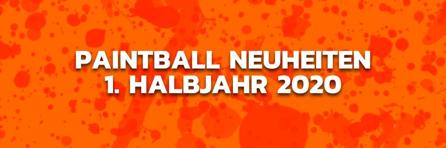 Paintball Neuheiten 1. Halbjahr 2020