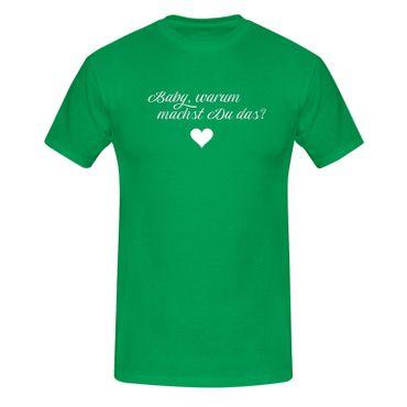 T-Shirt Baby warum machst Du das? Spruch Zitat Witz Fun 13 Farben Herren XS-5XL – Bild 10