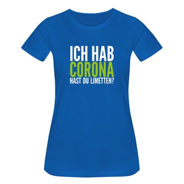 T-Shirt Hast Du Limetten? Corona Spruch Fun-Shirt Party 15 Farben Damen XS - 3XL – Bild 11