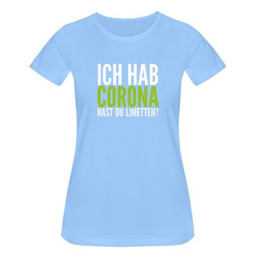 T-Shirt Hast Du Limetten? Corona Spruch Fun-Shirt Party 15 Farben Damen XS - 3XL – Bild 13