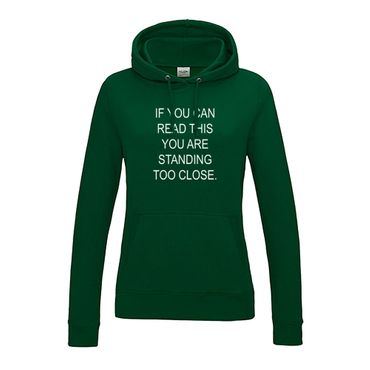 Hoodie if you can read this you are standing too close 12 Farben Damen XS-2XL – Bild 7