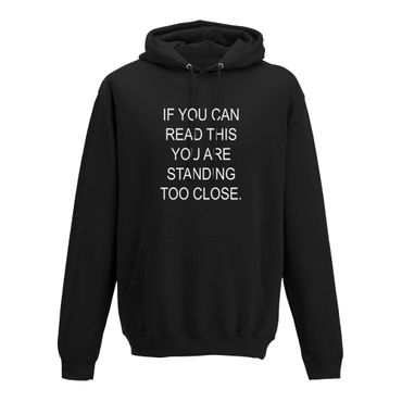 Hoodie if you can read this you are standing too close 10 Farben Herren XS-5XL