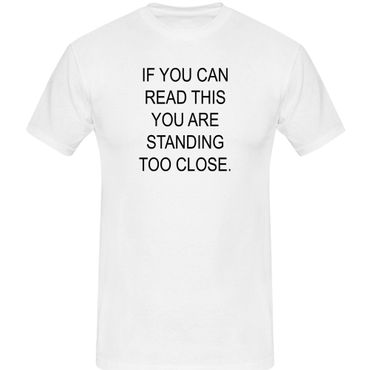 T-Shirt if you can read this you are standing too close 13 Farben Herren XS-5XL – Bild 4