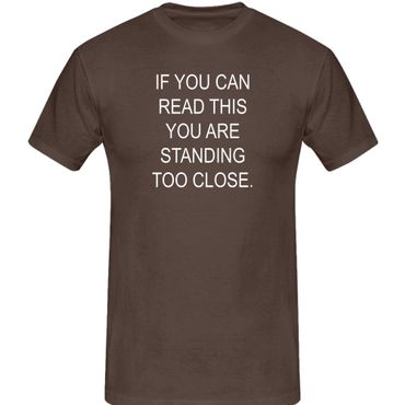 T-Shirt if you can read this you are standing too close 13 Farben Herren XS-5XL – Bild 8