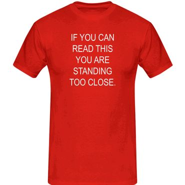 T-Shirt if you can read this you are standing too close 13 Farben Herren XS-5XL – Bild 13