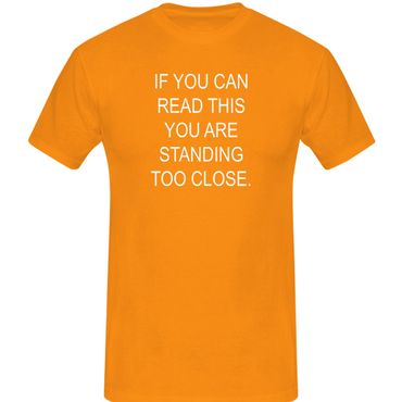 T-Shirt if you can read this you are standing too close 13 Farben Herren XS-5XL – Bild 14
