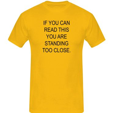 T-Shirt if you can read this you are standing too close 13 Farben Herren XS-5XL – Bild 15