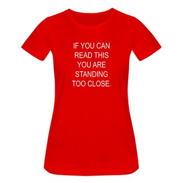 T-Shirt if you can read this you are standing too close 15 Farben Damen XS-3XL – Bild 15