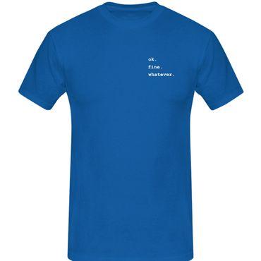 T-Shirt ok.fine.whatever. Fun-Shirt Spruch what matters 13 Farben Herren XS-5XL – Bild 12