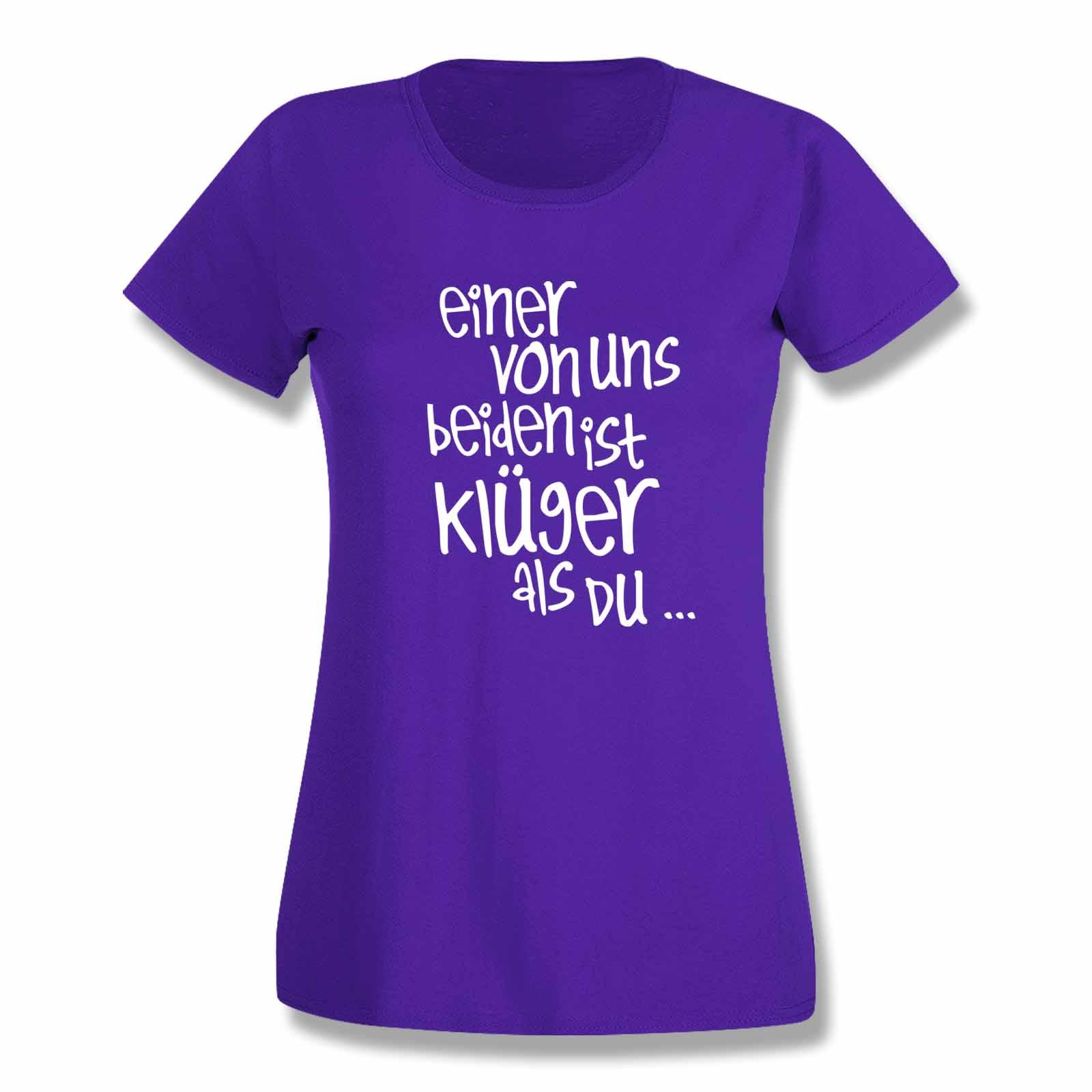 new style 841b3 30c7f T-Shirt Spruch Einer von uns beiden ist klüger als Du Witz 15 Farb. Damen  XS-3XL