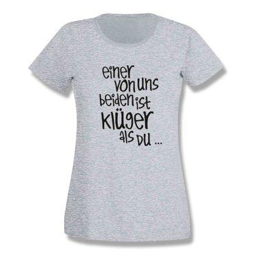 T-Shirt Spruch Einer von uns beiden ist klüger als Du Witz 15 Farb. Damen XS-3XL – Bild 7