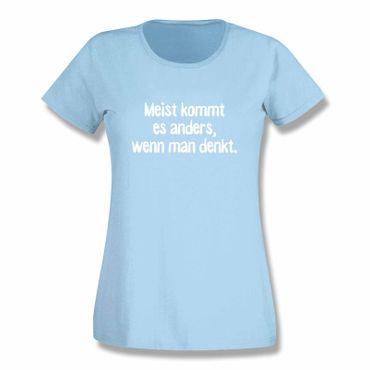 T-Shirt Spruch Meistens kommt es anders als man denkt Witz 15 Farb. Damen XS-3XL – Bild 13