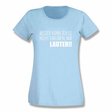 T-Shirt Spruch Besser kann ich es nicht erklären nur lauter 15 Far. Damen XS-3XL – Bild 13
