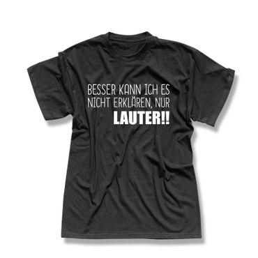 T-Shirt Spruch Besser kann ich es nicht erklären nur lauter 13 Farben Men XS-5XL – Bild 1
