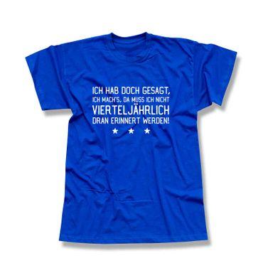 T-Shirt Gesagt ich mach das nicht vierteljährlich erinnern 13 Farben Men XS-5XL – Bild 12