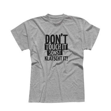 T-Shirt Don't touch it sonst klatscht it! Spruch Witzig 13 Farben Herren XS-5XL – Bild 7