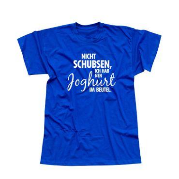 T-Shirt Nicht schubsen, ich habe nen Joghurt im Beutel 13 Farben Herren XS - 5XL – Bild 12