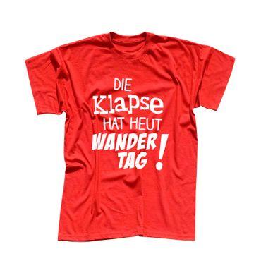 T-Shirt Die Klapse hat heut Wandertag Spruch Fun witzig 13 Farben Herren XS-5XL – Bild 13