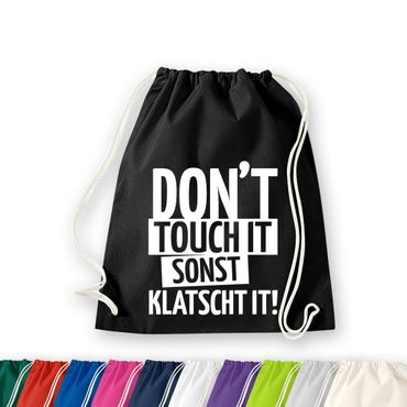 Don't touch it, sonst klatscht it! Turnbeutel Jute Gym Sack Bag Tasche 11 Farben