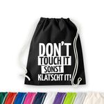 Don't touch it, sonst klatscht it! Turnbeutel Jute Gym Sack Bag Tasche 11 Farben 001