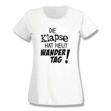 T-Shirt Die Klapse hat heut Wandertag Spruch Fun witzig 15 Farben Damen XS-3XL – Bild 4