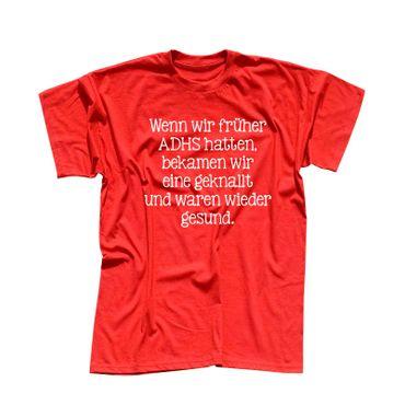 T-Shirt Spruch Wenn wir früher ADHS hatten ... Fun Witz 13 Farben Herren XS-5XL – Bild 13