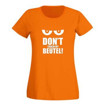 T-Shirt Don't touch my Beutel Spruch witzig Geschenk 15 Farben Damen XS - 3XL – Bild 16