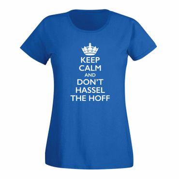T-Shirt Krone + Keep Calm don't Hassel the Hoff Baywatch 15 Farben Damen XS-3XL – Bild 11