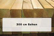 Kantholz Länge 300 cm
