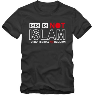 Herren T-Shirt ISIS IS NOT ISLAM  Shirt Tee S-4XL NEU – Bild 3