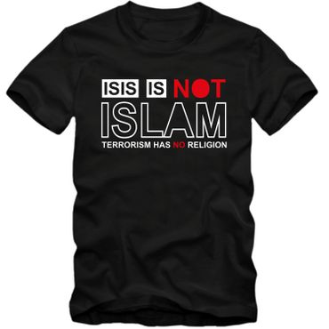 Herren T-Shirt ISIS IS NOT ISLAM  Shirt Tee S-4XL NEU – Bild 4