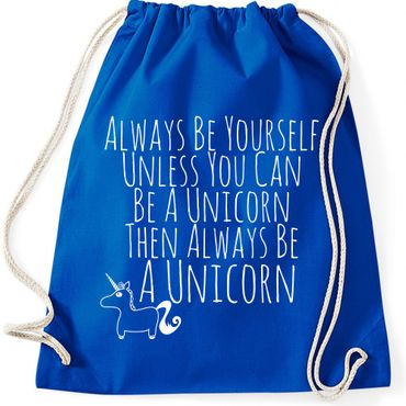 Turnbeutel Always Be Yourself Unless You Can Be A Unicorn Einhorn  Jutebeutel Gymnastikbeutel  – Bild 6