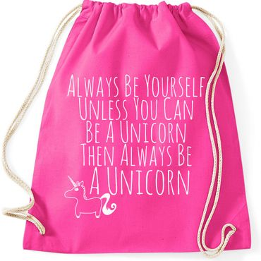 Turnbeutel Always Be Yourself Unless You Can Be A Unicorn Einhorn  Jutebeutel Gymnastikbeutel  – Bild 4
