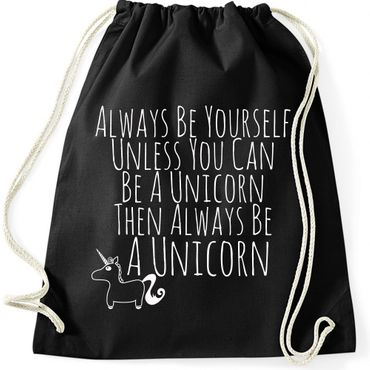 Turnbeutel Always Be Yourself Unless You Can Be A Unicorn Einhorn  Jutebeutel Gymnastikbeutel  – Bild 1