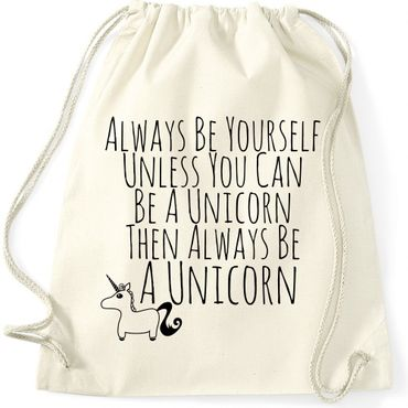 Turnbeutel Always Be Yourself Unless You Can Be A Unicorn Einhorn  Jutebeutel Gymnastikbeutel  – Bild 3