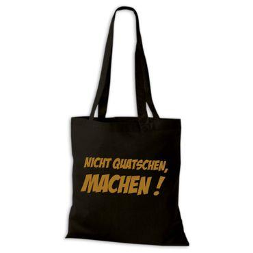 Baumwolltasche Jutebeutel  NICHT QUATSCHEN, MACHEN ! Sprüche Fun Spass Stoffbeutel  – Bild 2