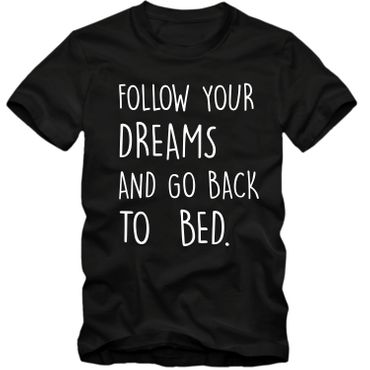 Herren T-Shirt FOLLOW YOUR DREAMS AND GO BACK TO BED  Fun Spruch Spaß Tee S-4XL  – Bild 4