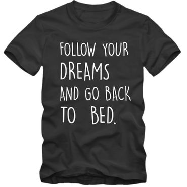 Herren T-Shirt FOLLOW YOUR DREAMS AND GO BACK TO BED  Fun Spruch Spaß Tee S-4XL  – Bild 1