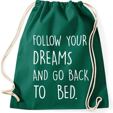 Turnbeutel FOLLOW YOUR DREAMS AND GO BACK TO BED  Fun Spruch Spaß Gymnastikbeutel Bag  – Bild 2