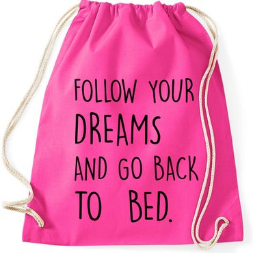 Turnbeutel FOLLOW YOUR DREAMS AND GO BACK TO BED  Fun Spruch Spaß Gymnastikbeutel Bag  – Bild 4