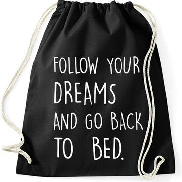 Turnbeutel FOLLOW YOUR DREAMS AND GO BACK TO BED  Fun Spruch Spaß Gymnastikbeutel Bag  – Bild 5