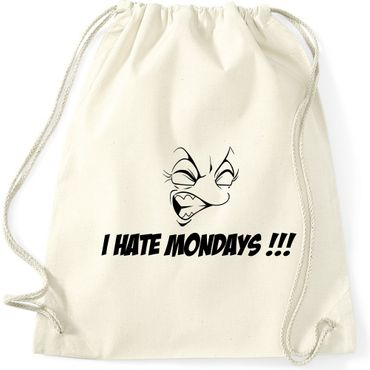 Turnbeutel  I HATE MONDAYS !!! Fun Spruch Spaß Gymnastikbeutel Bag  – Bild 5
