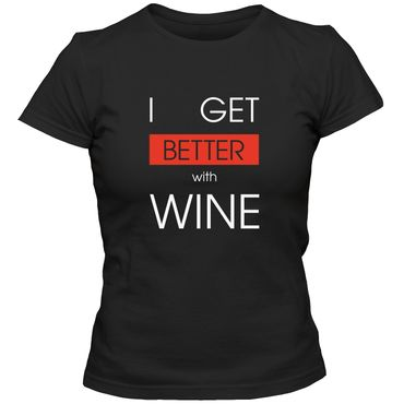 Damen T-Shirt  I GET BETTER WITH WINE Wein Spass Lustig Fun  Tee  – Bild 4