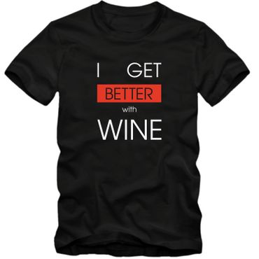 Herren T-Shirt  I GET BETTER WITH WINE Wein Spass Lustig Fun S-4XL  – Bild 5