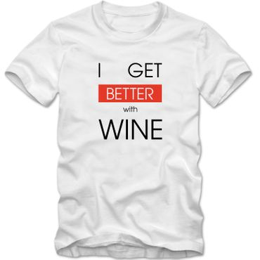 Herren T-Shirt  I GET BETTER WITH WINE Wein Spass Lustig Fun S-4XL  – Bild 4